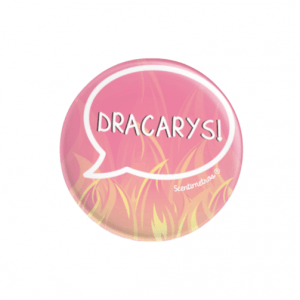chapa con alfiler Dracarys